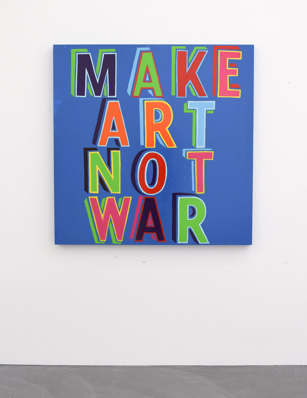 Bob & Roberta Smith, Make Art Not War, 2015