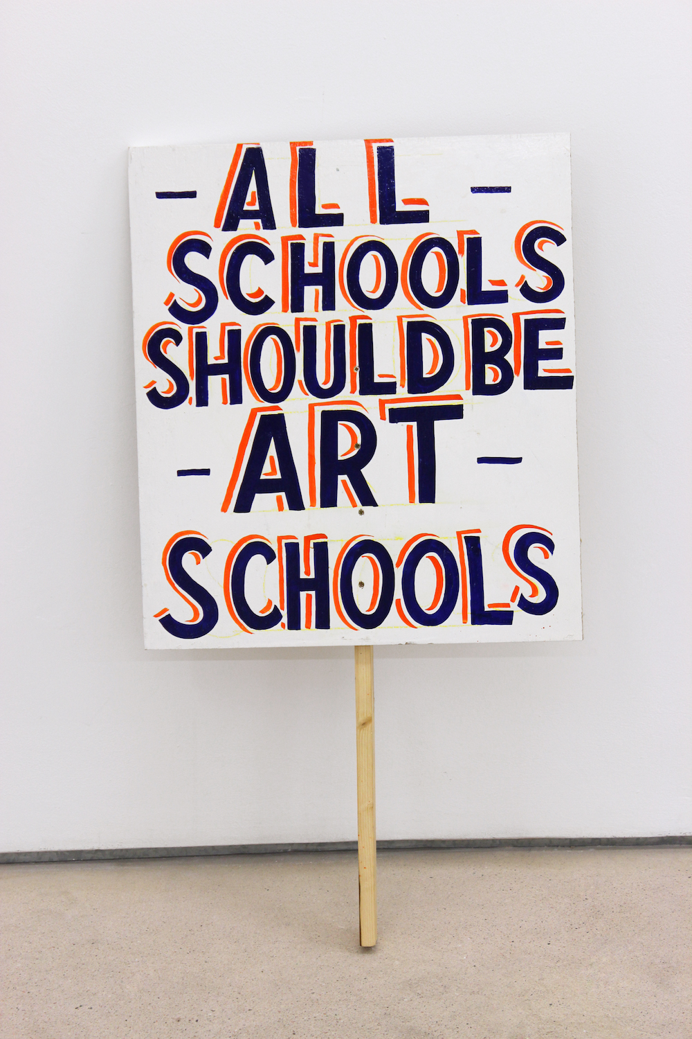 Bob and Roberta Smith, All Schools should be Art Schools, 2012