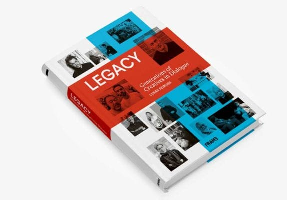 Legacy: Generations of Creatives in Dialogue, by Lukas Feireiss, cover