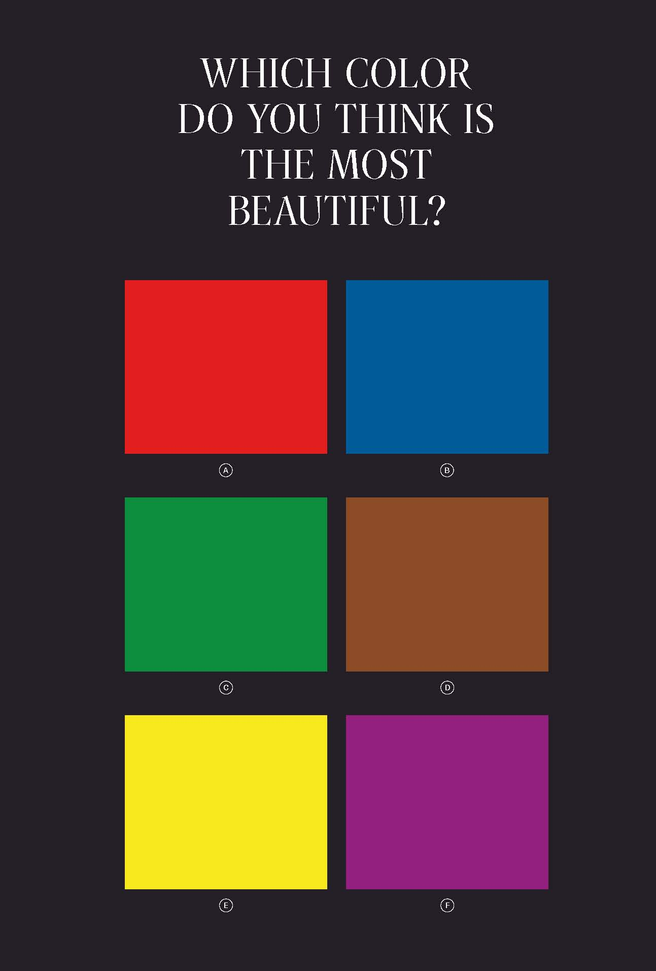 Survey question: Which Color Do You Think is the Most Beautiful? Picture credit: © Sagmeister & Walsh