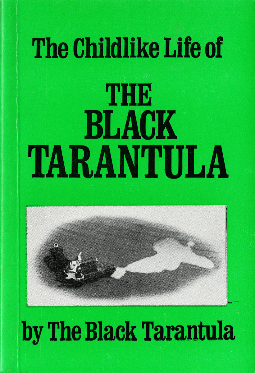 Kathy Acker, The Childlike Life of the Black Tarantula by the Black Tarantula, TVRT Press and Printed Matter, New York, 1978. Copyright Kathy Acker, 1973