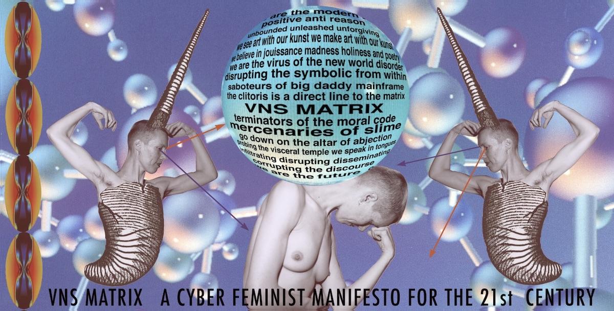 A Cyberfeminist Manifesto, billboard, 1992. Courtesy of VNS Matrix.