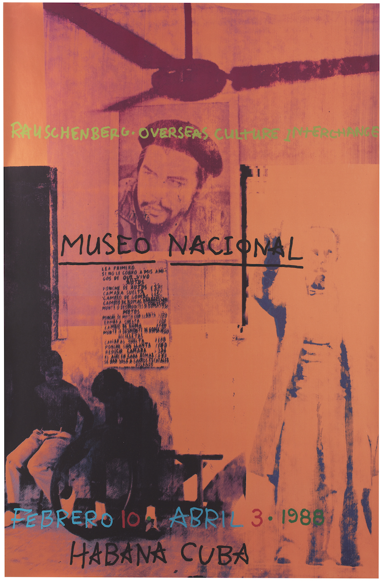 Robert Rauschenberg, Poster for ROCI CUBA, Museo Nacional, 1988. © Robert Rauschenberg Foundation and Universal Limited Art Editions