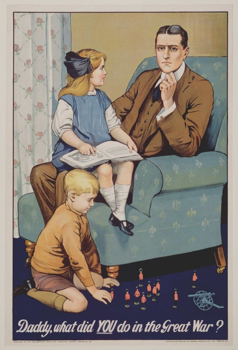 Savile Lumley, Daddy, what did YOU do in the Great War? Published by the Parliamentary Recruiting Committee. Great Britain, 1915 © 2020 Victoria and Albert Museum, London